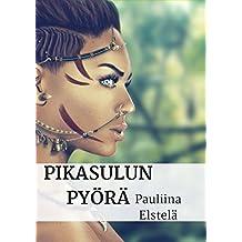 Pikasulun pyörä (Finnish Edition)