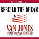 Rebuild the Dream Audiobook by Van Jones Narrated by Van Jones, J. D. Jackson