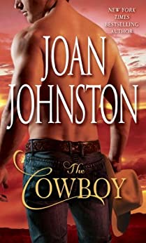 The Cowboy (Bitter Creek Book 1) by [Johnston, Joan]