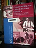 Understanding and Using Education Statistics : It's Easier Than You Think, , 1931762260