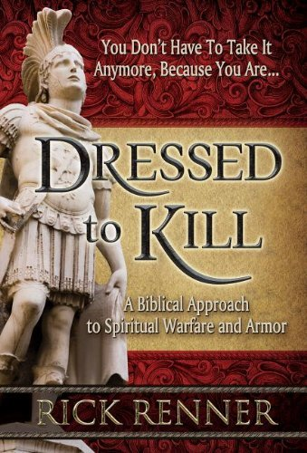 Approach Pack 2013 ([Rick Renner] Dressed to Kill: A Biblical Approach to Spiritual Warfare and Armor【2013】 Rick Renner (Author) Paperback)