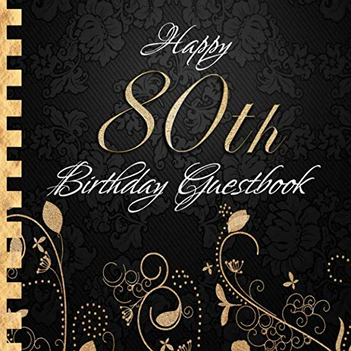 Happy 80th Birthday Guestbook: Elegant Black and Gold Binding I For 90 Guests I For written Wishes and the most beautiful Photos I Square Format I Softcover I 80th Birthday Gift Idea (German Edition) -