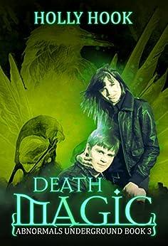 Death Magic (Abnormals Underground #3) by [Hook, Holly]