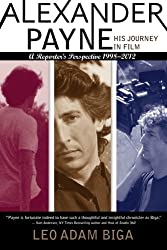 Alexander Payne: His Journey in Film: A Reporter's Perspective, 1998 - 2012