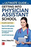 The Ultimate Guide to Getting Into Physician Assistant School, Fourth Edition (A & L Allied Health)