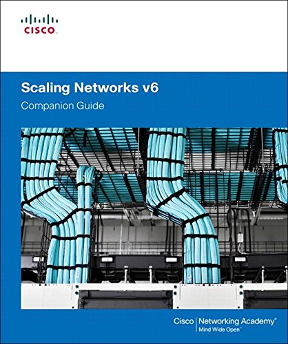 Scaling Networks v6 Companion Guide, by Cisco Networking Academy