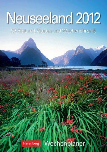 Neuseeland 2012: Harenberg Wochenplaner. 53 Blatt mit Zitaten und Wochenchronik