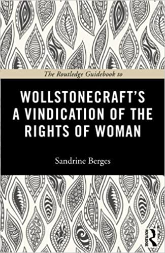 Book The Routledge Guidebook to Wollstonecraft's A Vindication of the Rights of Woman (The Routledge Guides to the Great Books) by Sandrine Berges (2013-01-31)