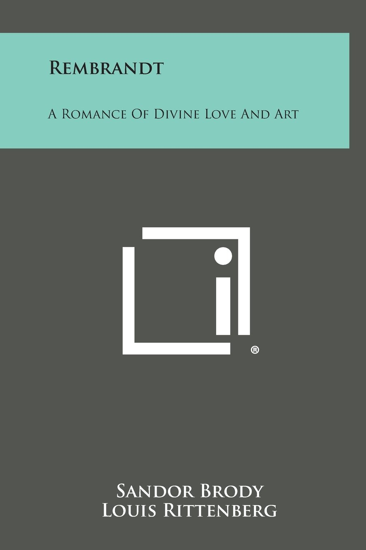 Rembrandt: A Romance of Divine Love and Art pdf epub