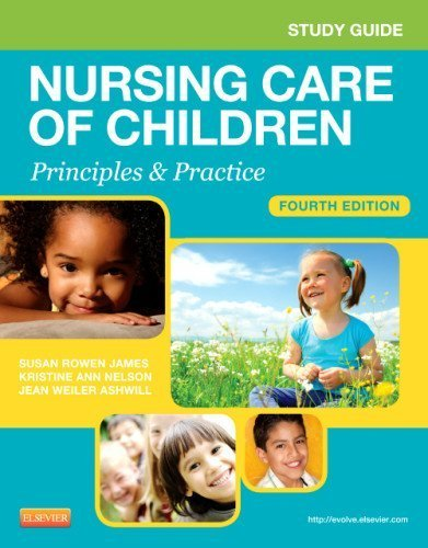 Read Online By Susan R. James PhD MSN RN - Study Guide for Nursing Care of Children: Principles and Practice (4th Edition) (2012-04-24) [Paperback] pdf