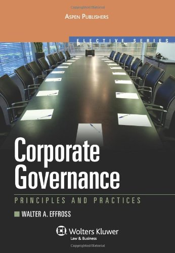 Corporate Governance: Principles & Practices (Effective Series)