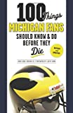 100 Things Michigan Fans Should Know and Do Before They Die, Angelique Chengelis, 1600787797