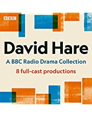 David Hare: A BBC Radio Drama Collection: 8 Full-Cast Productions Including Plenty, Skylight, Amy's View & Others