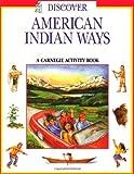 Discover American Indian Ways, Pamela Soeder, 157098199X