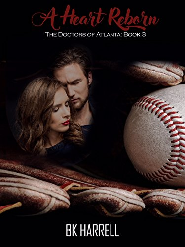 A Heart Reborn (The Doctors of Atlants Book 3) by [Harrell, BK]