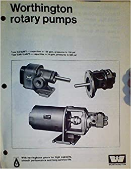 Worthington Rotary Pumps - (Type GA/GAFT - Capacities to 120 GPM