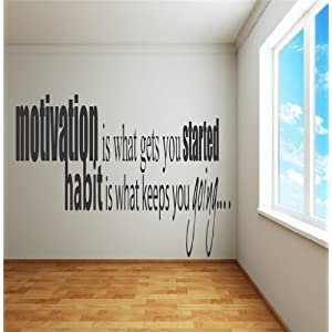 Motivation Is What Gets You Start Image Designed Habit is what keeps your Going Picture Ar t- Inspirational Life Quote - Reduced Bargin SALE Price - Vinyl Wall Decal - 24 Colors Available 19x25