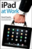 iPad at Work, David Sparks, 1118100565
