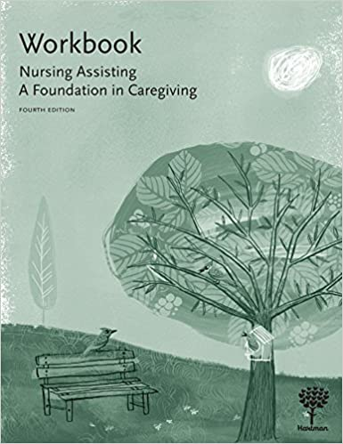 Workbook for nursing assisting a foundation in caregiving 4e workbook for nursing assisting a foundation in caregiving 4e hartman publishing inc 9781604250626 amazon books fandeluxe Choice Image