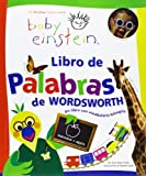 img - for Libro de palabras de Wordsworth/ Wordsworth's Book of Words: Un libro con vocabulario bilingue/ A Bilingual Book of Words (Baby Einstein) (Spanish and English Edition) book / textbook / text book