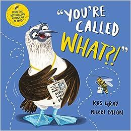 You're Called What?: Amazon.co.uk: Gray, Kes, Dyson, Nikki: 9781509821440:  Books