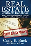Real Estate Contracts Handbook: The Easy Way to Writing Clear, Concise and Correct Contracts - and more