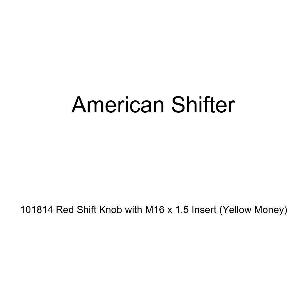 Yellow Money American Shifter 101814 Red Shift Knob with M16 x 1.5 Insert