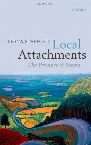 Local Attachments: The Province of Poetry by Fiona Stafford (2010-11-19)