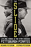 img - for The Slide: Leyland, Bonds, and the Star-Crossed Pittsburgh Pirates book / textbook / text book
