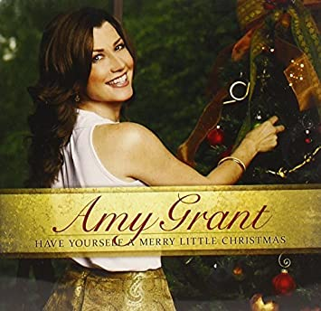 Merry Little Christmas 2011.Have Yourself A Merry Little Christmas By Amy Grant 2011 09