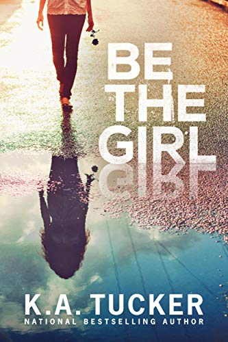 Be the Girl by [Tucker, K.A.]