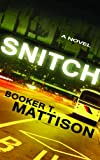 Snitch, Booker T. Mattison, 1611731658