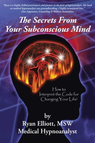 Download The Secrets From Your Subconscious Mind: How to Interpret the Code for Changing Your Life! PDF