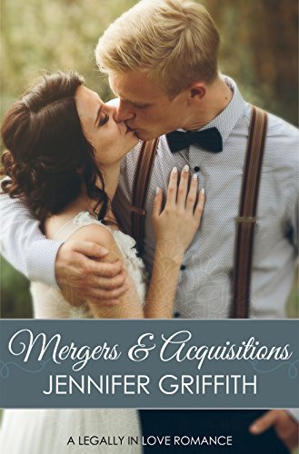 Mergers & Acquisitions: An Unlikely Matchmaker Romance (Legally in Love Book 3)