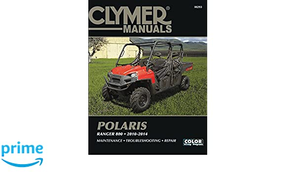 clymer polaris ranger 800 2010 2014 maintenance troubleshooting rh amazon com Polaris Ranger 6X6 Polaris Ranger RZR 800