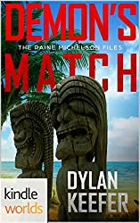 The Lei Crime Series: Demon's Match (Kindle Worlds Novella) (The Raine Michelson Files Book Book 2)