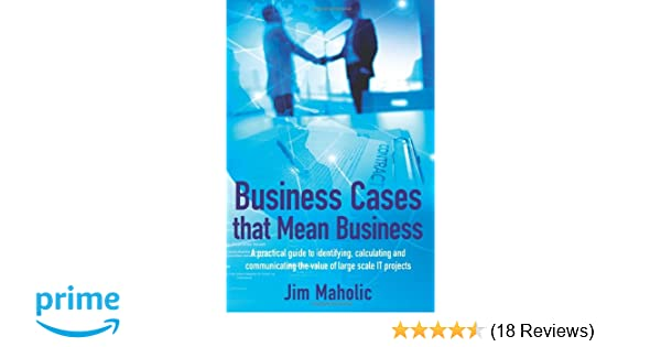 Business Cases that Mean Business