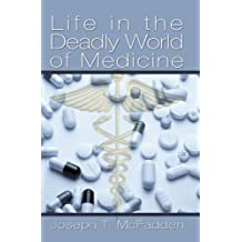 Life In The Deadly World of Medicine