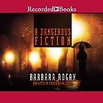 A Dangerous Fiction | Barbara Rogan