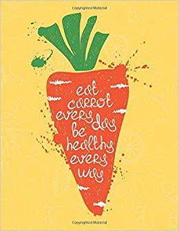 Amazon.com: Eat Carrot Every Day Be Healthy Every Way ...