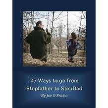 25 Ways to go from Stepfather to StepDad