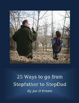 Amazon com: 25 Ways to go from Stepfather to StepDad eBook
