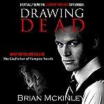 Drawing Dead: Faolan O'Connor, Book 1 | Brian McKinley