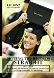 Setting the Records Straight: How to Craft Homeschool Transcripts and Course Descriptions for College Admission and Scholarships