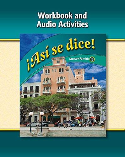 ¡Así se dice! Level 1B, Workbook and Audio Activities (GLENCOE SPANISH) (Spanish Edition)