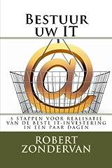 Bestuur uw IT: 5 stappen voor realisatie van de beste IT-investering in een paar dagen (Dutch Edition) Paperback