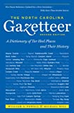 The North Carolina Gazetteer, William S. Powell and Michael Hill, 0807871389