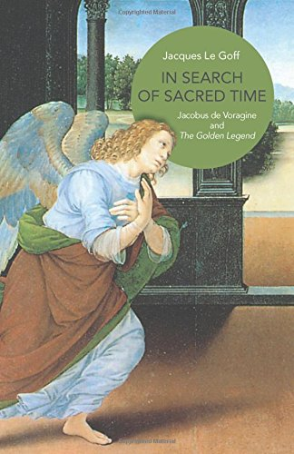 In Search of Sacred Time: Jacobus de Voragine and The Golden Legend