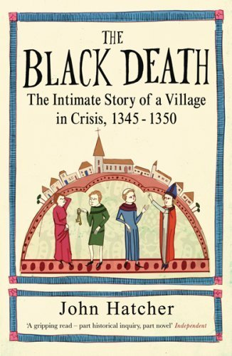 The Black Death: The Intimate Story of a Village in Crisis 1345-50: An Intimate History by John Hatcher (2009-07-09) ()