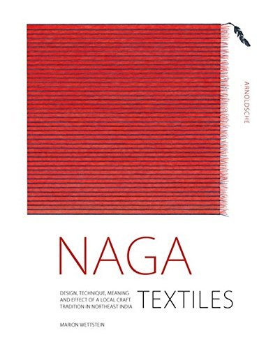 [Naga Textiles: Design, Technique, Meaning and Effect  of a Local Craft Tradition] (Meaning Costume Design)